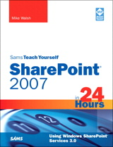 Sams Teach Yourself SharePoint 2007 in 24 Hours: Using Windows SharePoint Services 3.0
