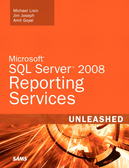Microsoft SQL Server 2008 Reporting Services Unleashed