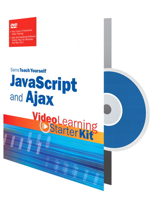 Sams Teach Yourself JavaScript and Ajax: Video Learning Starter Kit