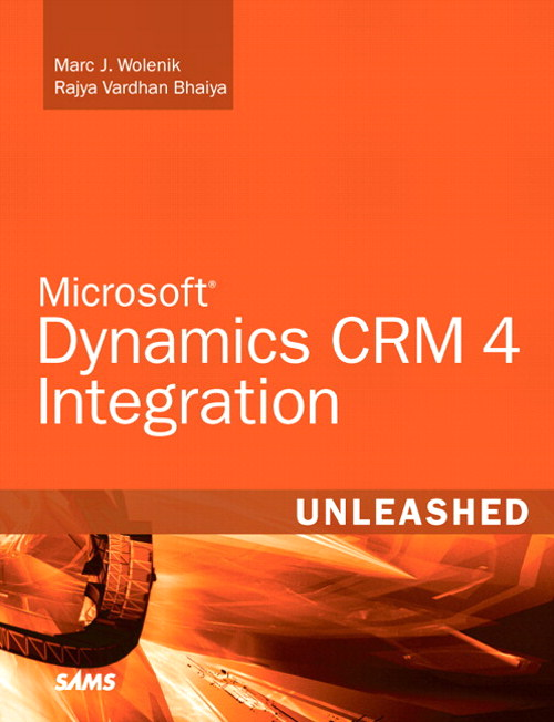 Microsoft Dynamics CRM 4 Integration Unleashed