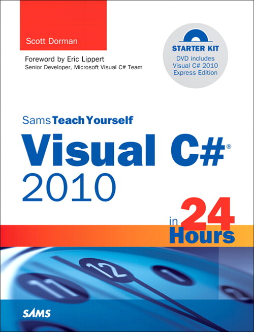 Sams Teach Yourself Visual C# 2010 in 24 Hours: Complete Starter Kit