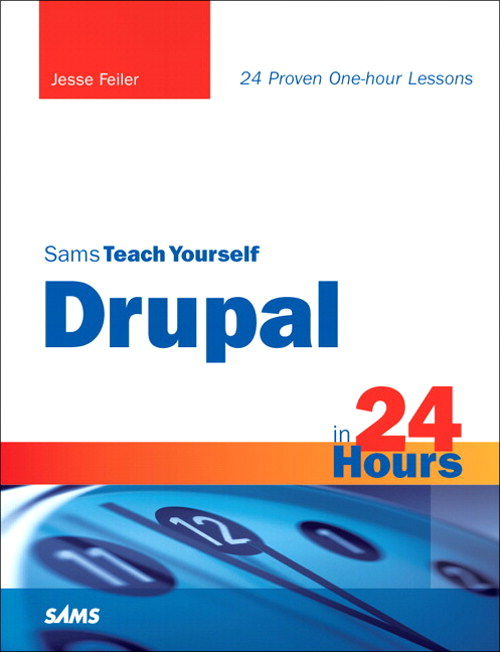 Sams Teach Yourself Drupal in 24 Hours