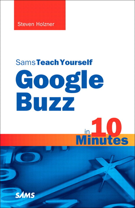 Sams Teach Yourself Google Buzz in 10 Minutes