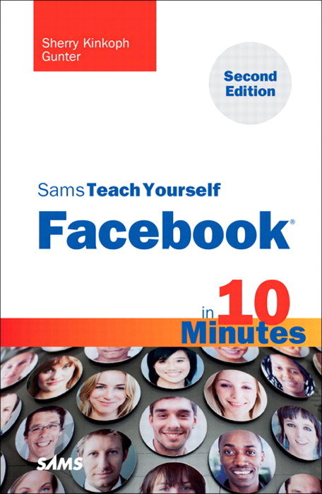 Sams Teach Yourself Facebook in 10 Minutes, 2nd Edition