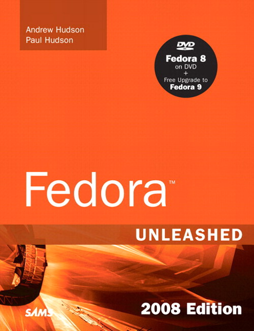 Fedora Unleashed, 2008 Edition: Covering Fedora 7 and Fedora 8 (paperback), 8th Edition