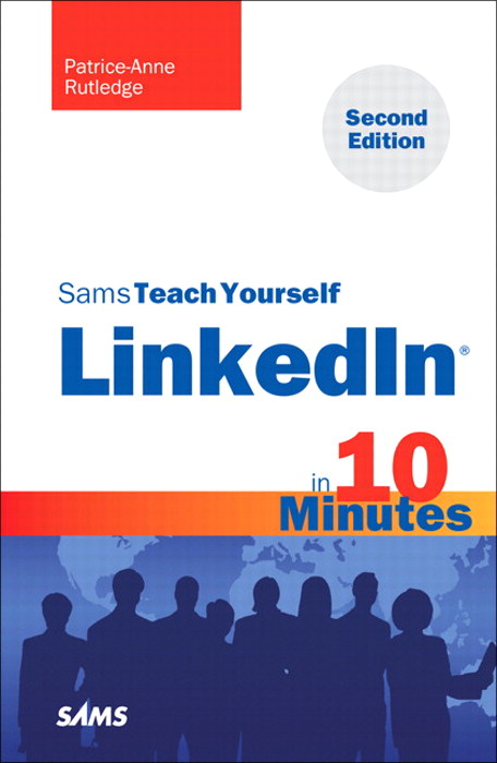Sams Teach Yourself LinkedIn in 10 Minutes, 2nd Edition