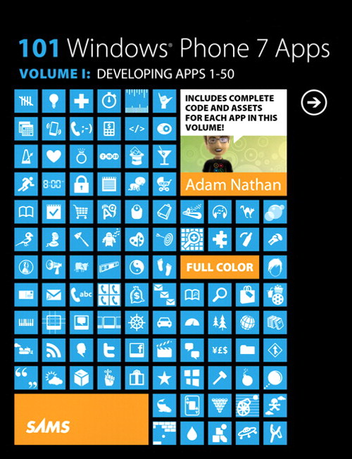 101 Windows Phone 7 Apps, Volume I: Developing Apps 1-50