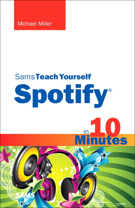 Sams Teach Yourself Spotify in 10 Minutes