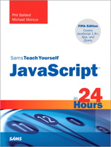 JavaScript in 24 Hours, Sams Teach Yourself, 5th Edition