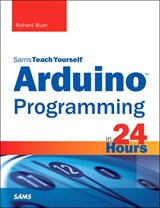 Sams Teach Yourself Arduino Programming in 24 Hours