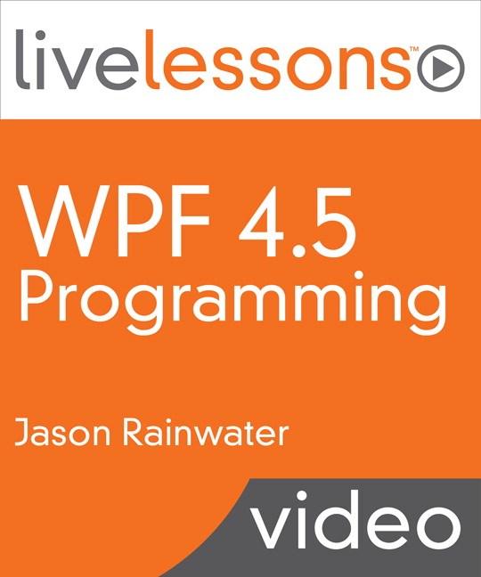 WPF 4.5 Programming LiveLessons