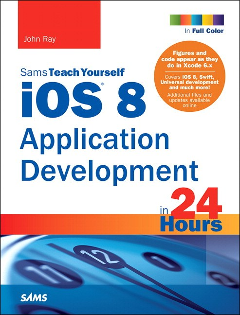 iOS 8 Application Development in 24 Hours, Sams Teach Yourself, 6th Edition