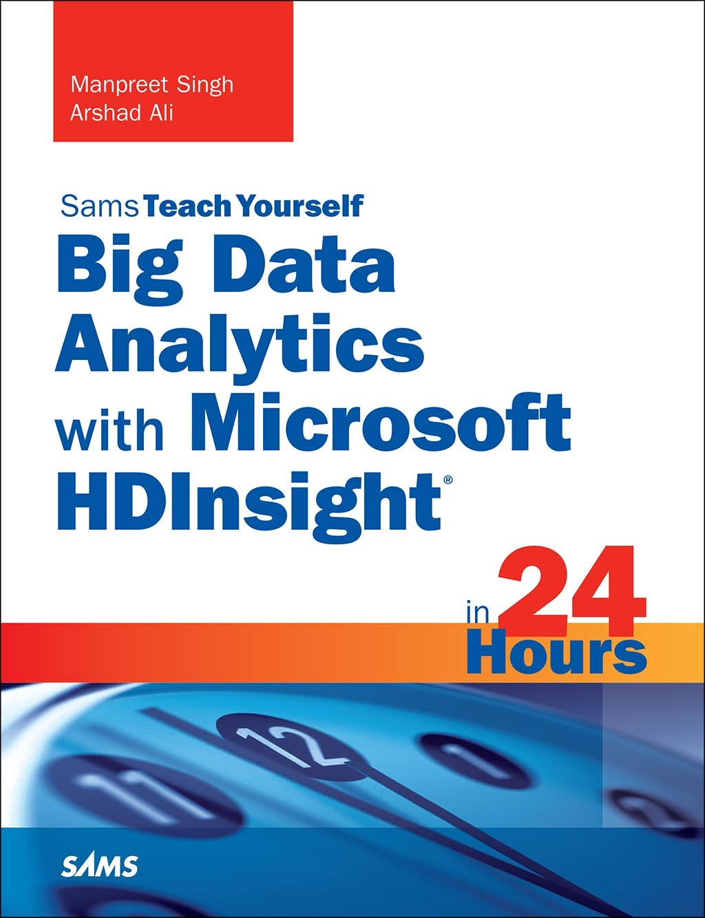 Big Data Analytics with Microsoft HDInsight in 24 Hours, Sams Teach Yourself