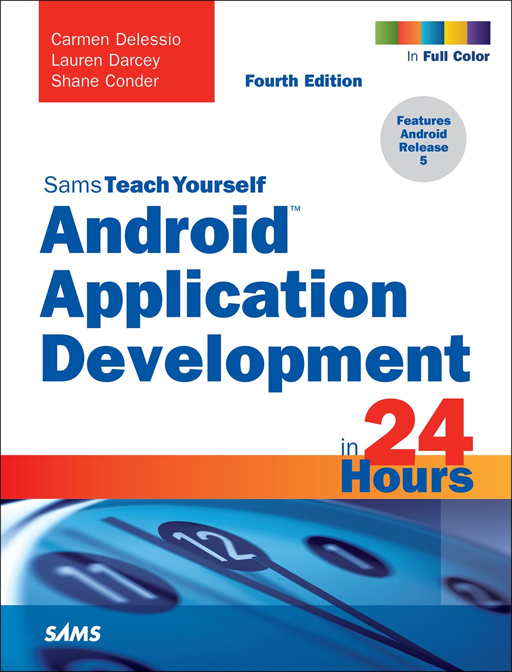 Android Application Development in 24 Hours, Sams Teach Yourself, 4th Edition