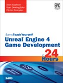 Sams Teach Yourself Unreal Engine 4 Game Development in 24 Hours