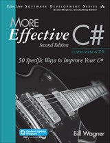 More Effective C# (Includes Content Update Program): 50 Specific Ways to Improve Your C#, 2nd Edition