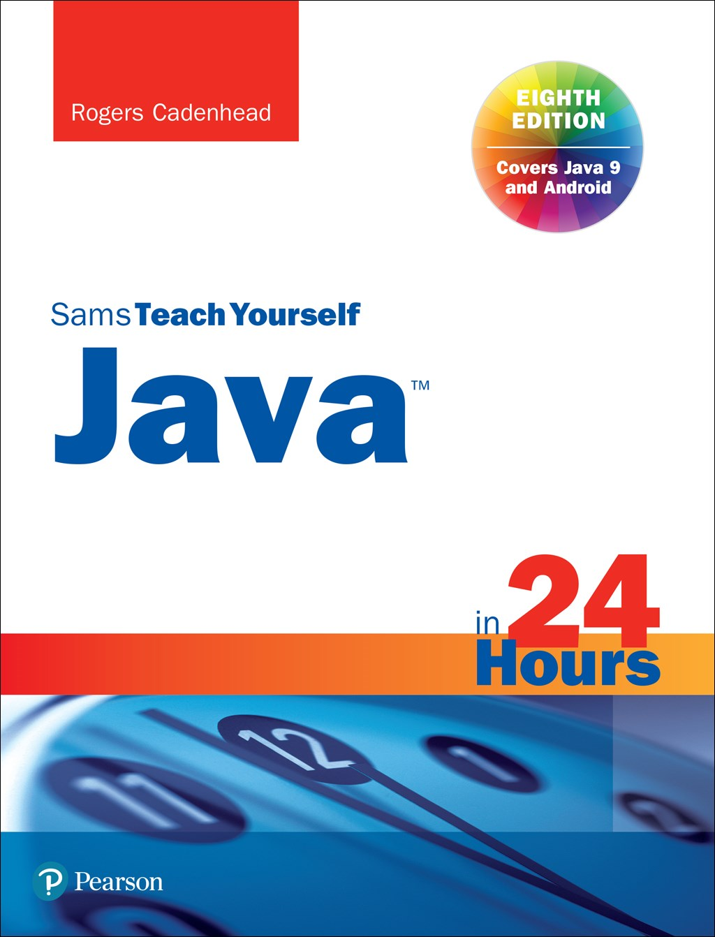 Java in 24 Hours, Sams Teach Yourself (Covering Java 9), 8th Edition