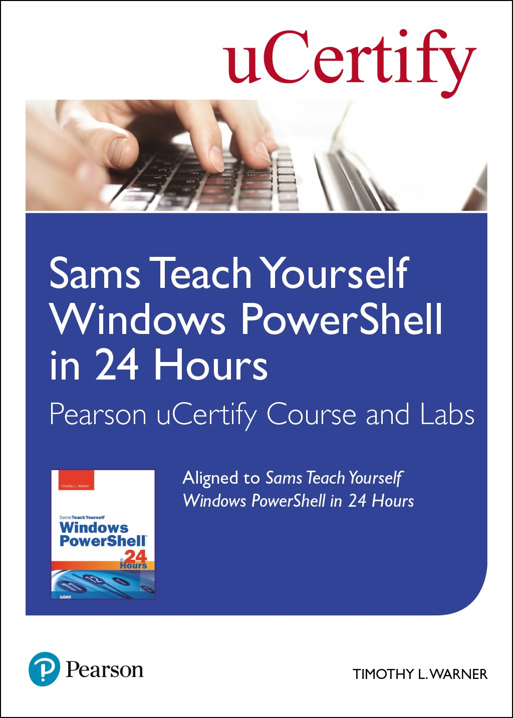 Sams Teach Yourself Windows PowerShell in 24 Hours Pearson uCertify Course and Labs