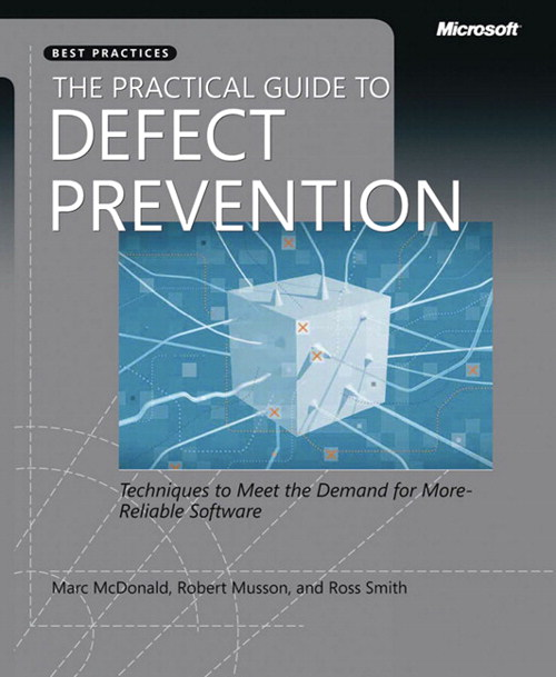 The Practical Guide to Defect Prevention