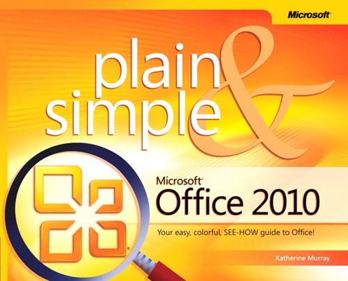 Microsoft Office 2010 Plain & Simple