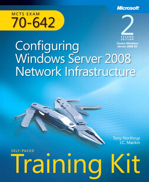 Self-Paced Training Kit (Exam 70-642) Configuring Windows Server 2008 Network Infrastructure (MCTS), 2nd Edition
