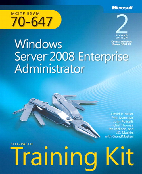 Self-Paced Training Kit (Exam 70-647) Windows Server 2008 Enterprise Administrator (MCITP), 2nd Edition