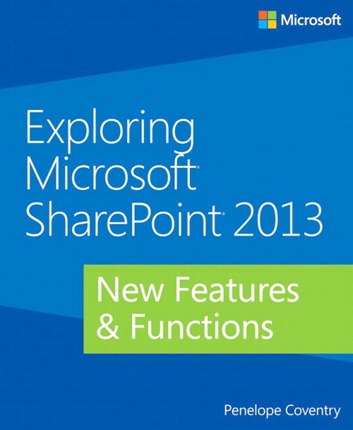 Exploring Microsoft SharePoint 2013: New Features & Functions