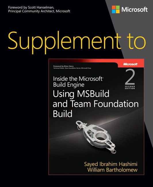 Supplement to Inside the Microsoft Build Engine: Using MSBuild and Team Foundation Build, 2nd Edition