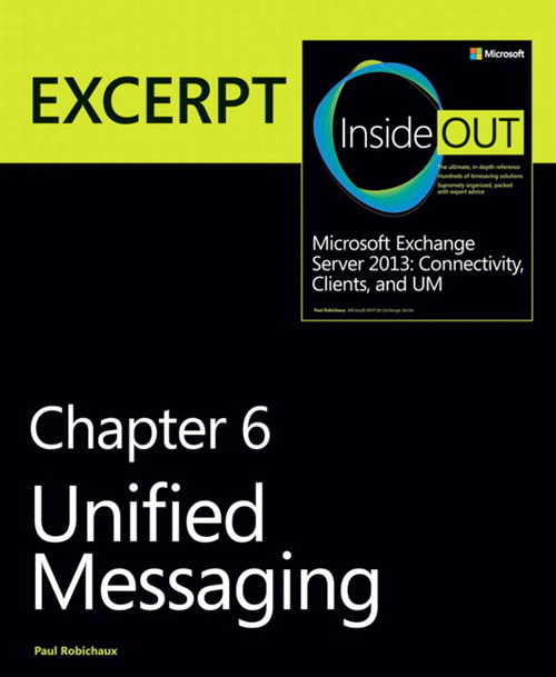 Unified Messaging: EXCERPT from Microsoft Exchange Server 2013 Inside Out