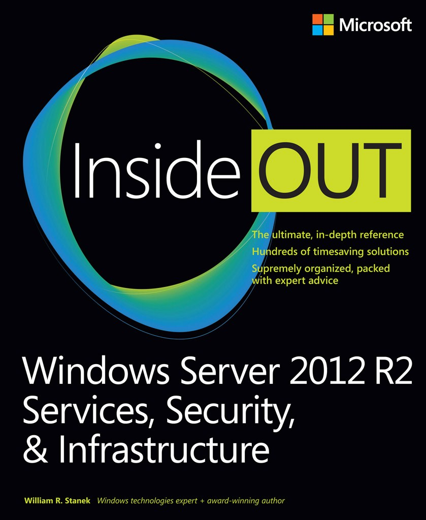 Windows Server 2012 R2 Inside Out Volume 2: Services, Security, & Infrastructure