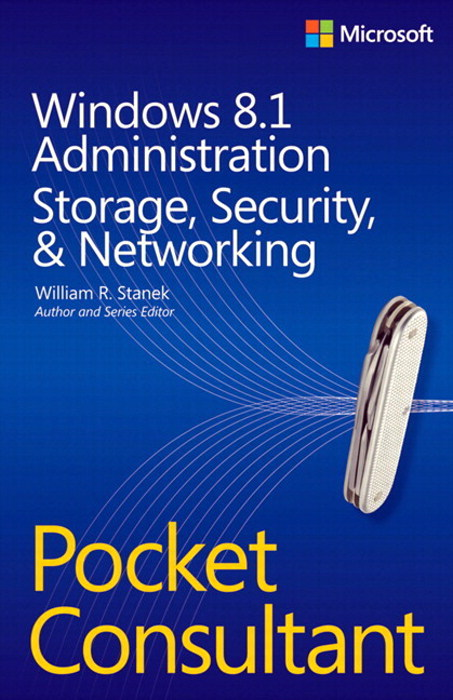 Windows 8.1 Administration Pocket Consultant Storage, Security, & Networking