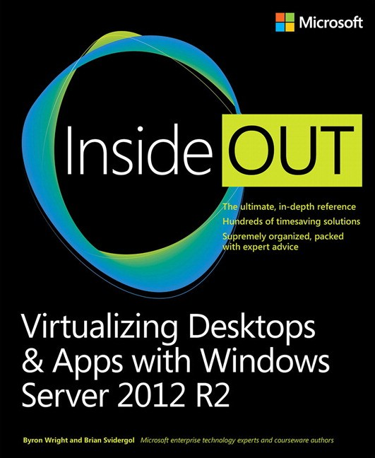 Virtualizing Desktops and  Apps with Windows Server 2012 R2 Inside Out