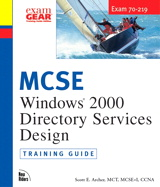 MCSE Training Guide (70-219): Designing Windows 2000 Directory Services Infrastructure