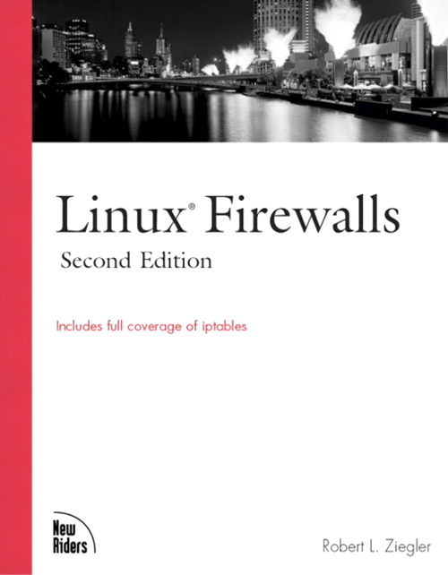 Linux Firewalls, 2nd Edition