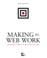 Making the Web Work: Designing Effective Web Applications