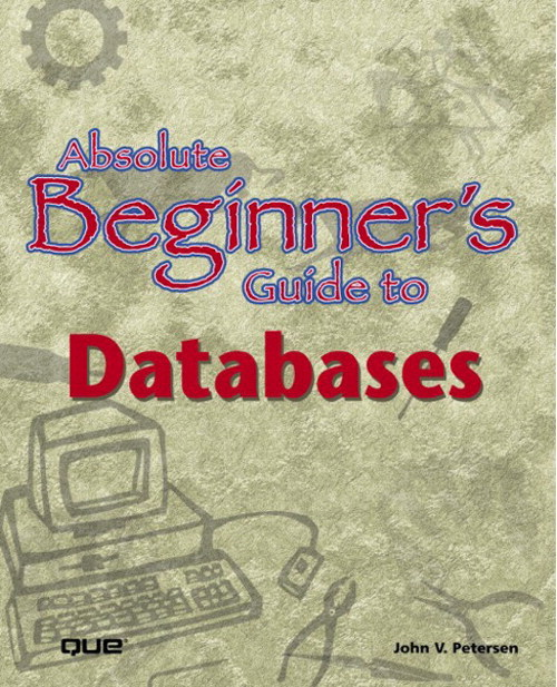 Absolute Beginner's Guide to Databases