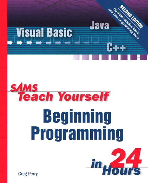 Sams Teach Yourself Beginning Programming in 24 Hours, 2nd Edition