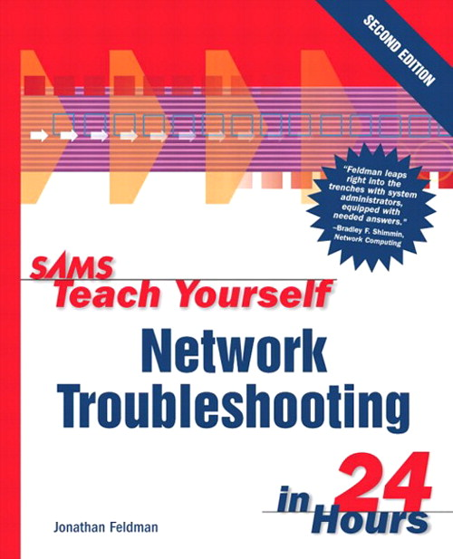 Sams Teach Yourself Network Troubleshooting in 24 Hours, 2nd Edition