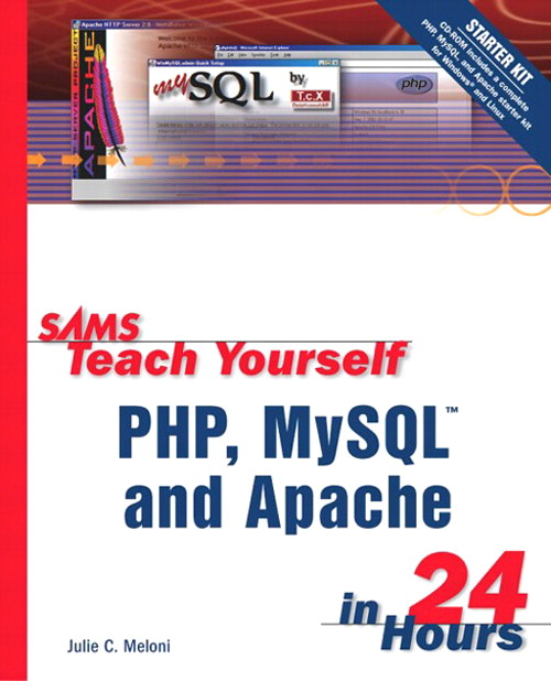 Sams Teach Yourself PHP, MySQL and Apache in 24 Hours, 2nd Edition