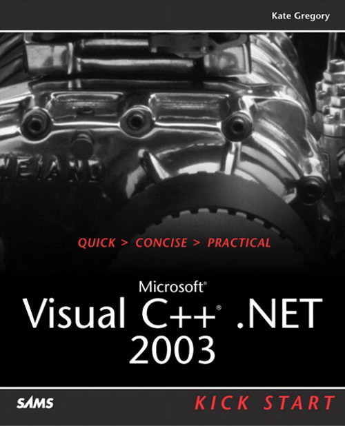 Microsoft Visual C++ .NET 2003 Kick Start