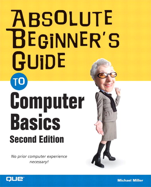 Absolute Beginner's Guide to Computer Basics, 2nd Edition