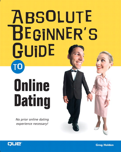 Absolute Beginner's Guide to Online Dating
