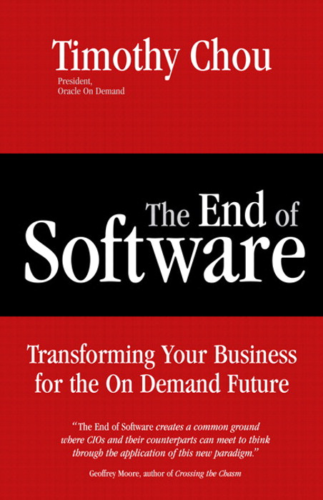 End of Software, The: Transforming Your Business for the On Demand Future