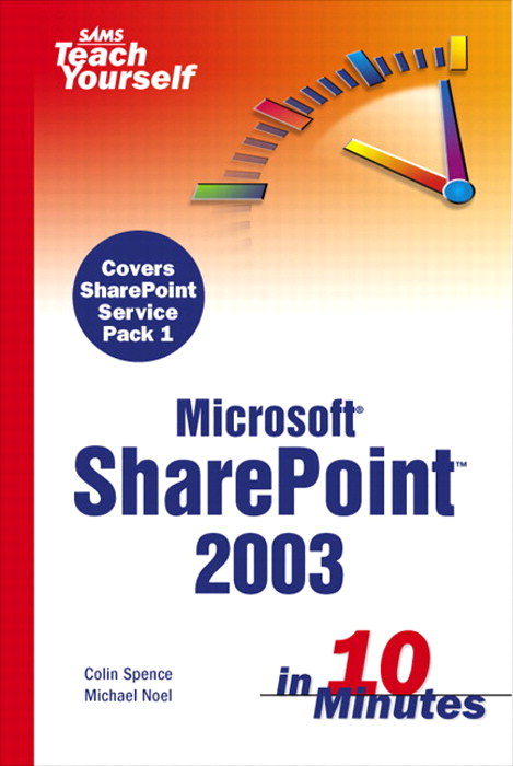 Sams Teach Yourself Microsoft SharePoint 2003 in 10 Minutes