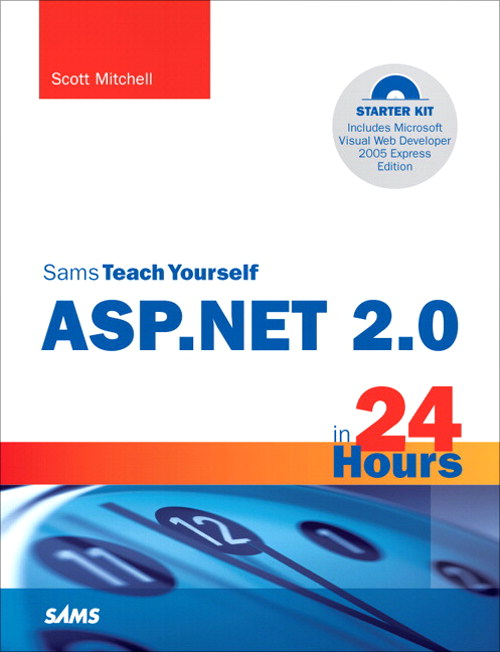 Sams Teach Yourself ASP 2005 in 24 Hours, Complete Starter Kit
