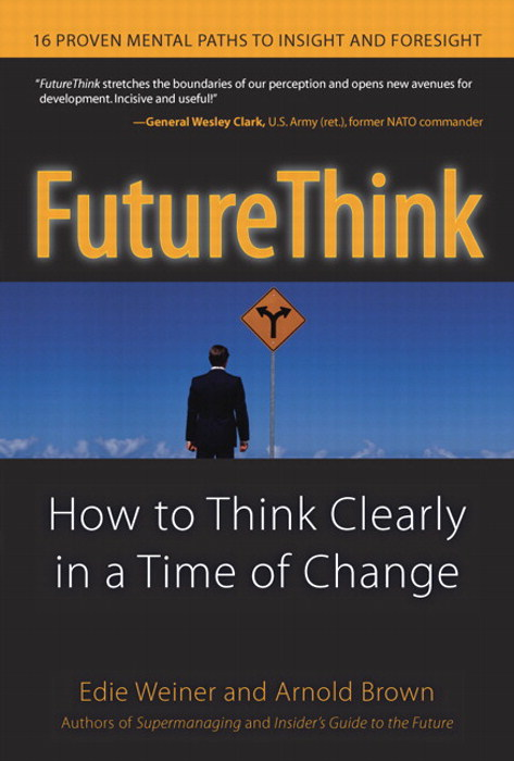 FutureThink: How to Think Clearly in a Time of Change