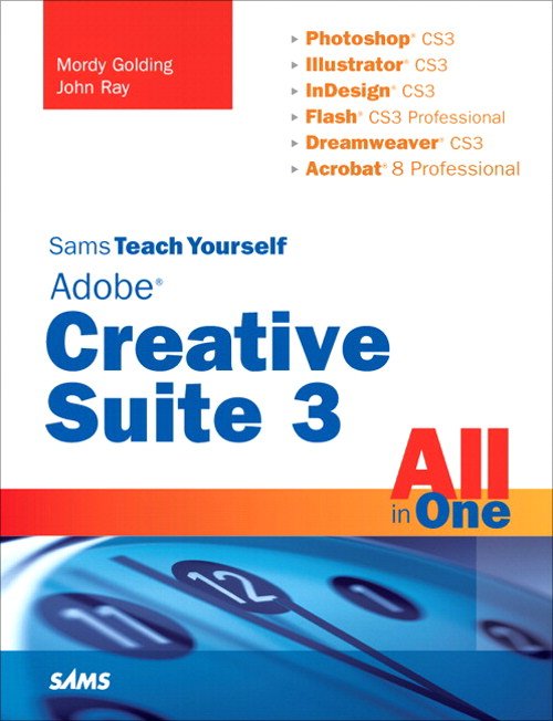 Sams Teach Yourself Adobe Creative Suite 3 All in One, 3rd Edition