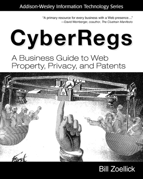 CyberRegs: A Business Guide to Web Property, Privacy, and Patents (paperback)
