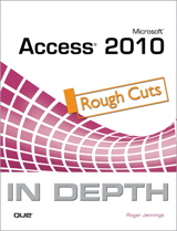 Microsoft Access 2010 In Depth, Rough Cuts