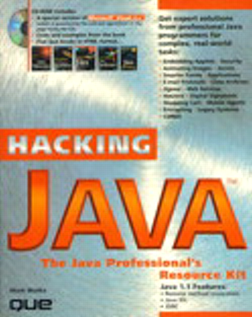 Hacking Java: The Java Professional's Resource Kit